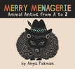 Merry Menagerie :  Animal Antics From A to Z
